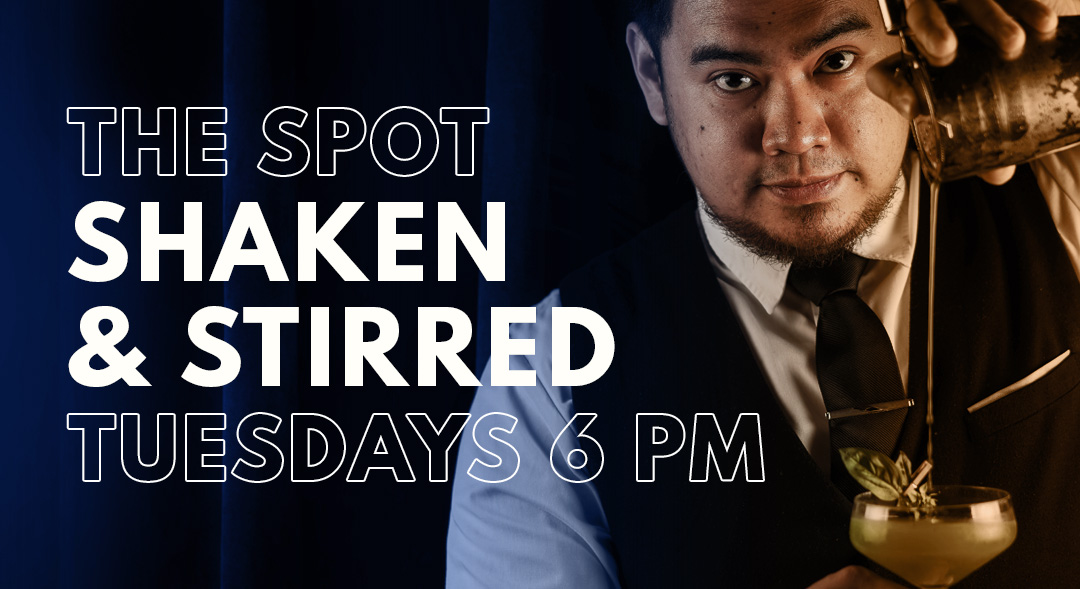 Shaken & Stirred cocktail nights every Tuesday at The Spot. Pick your drink of the night with the recommendations of our in-house mixologist, Remz Ocampo.